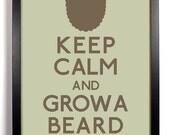Keep Calm and Grow A Beard (Facial Hair) 8 x 10 Print Buy 2 Get 1 FREE