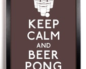 Keep Calm and Beer Pong (PARTY) 8 x 10 Print Buy 2 Get 1 FREE