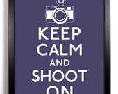 Keep Calm and Shoot On (Camera) 5 x 7 Print Buy 2 Get 1 FREE Keep Calm Art Keep Calm Poster