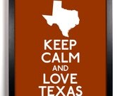 Keep Calm and Love Texas 8 x 10 Print Buy 2 Get 1 FREE Keep Calm and Carry On Keep Calm Art Keep Calm Poster