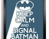 Keep Calm and Signal Batman (Batman Symbol) 8 x 10 Print Buy 2 Get 1 FREE Keep Calm Art Keep Calm Poster Keep Calm Print