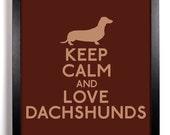 Keep Calm and Love Dachshunds (Dachshund) 8 x 10 Print Buy 2 Get 1 FREE Keep Calm and Carry On Keep Calm Art Keep Calm Parody Posters