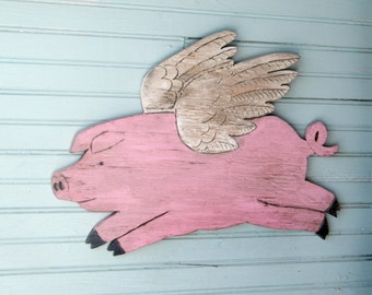 Flying Piggy When Pigs Fly Pig with Wings Wooden Pig Sign