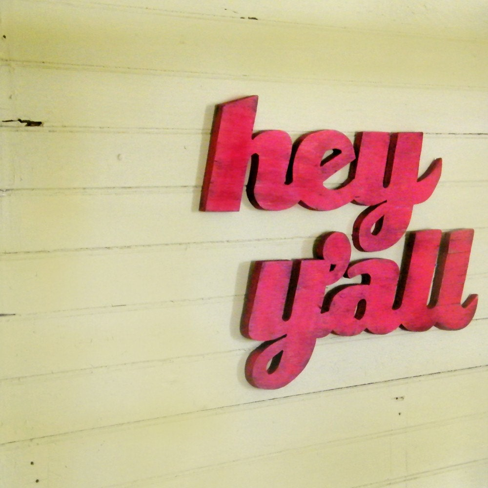 hey y u0027all sign southern home decor southern wall decor