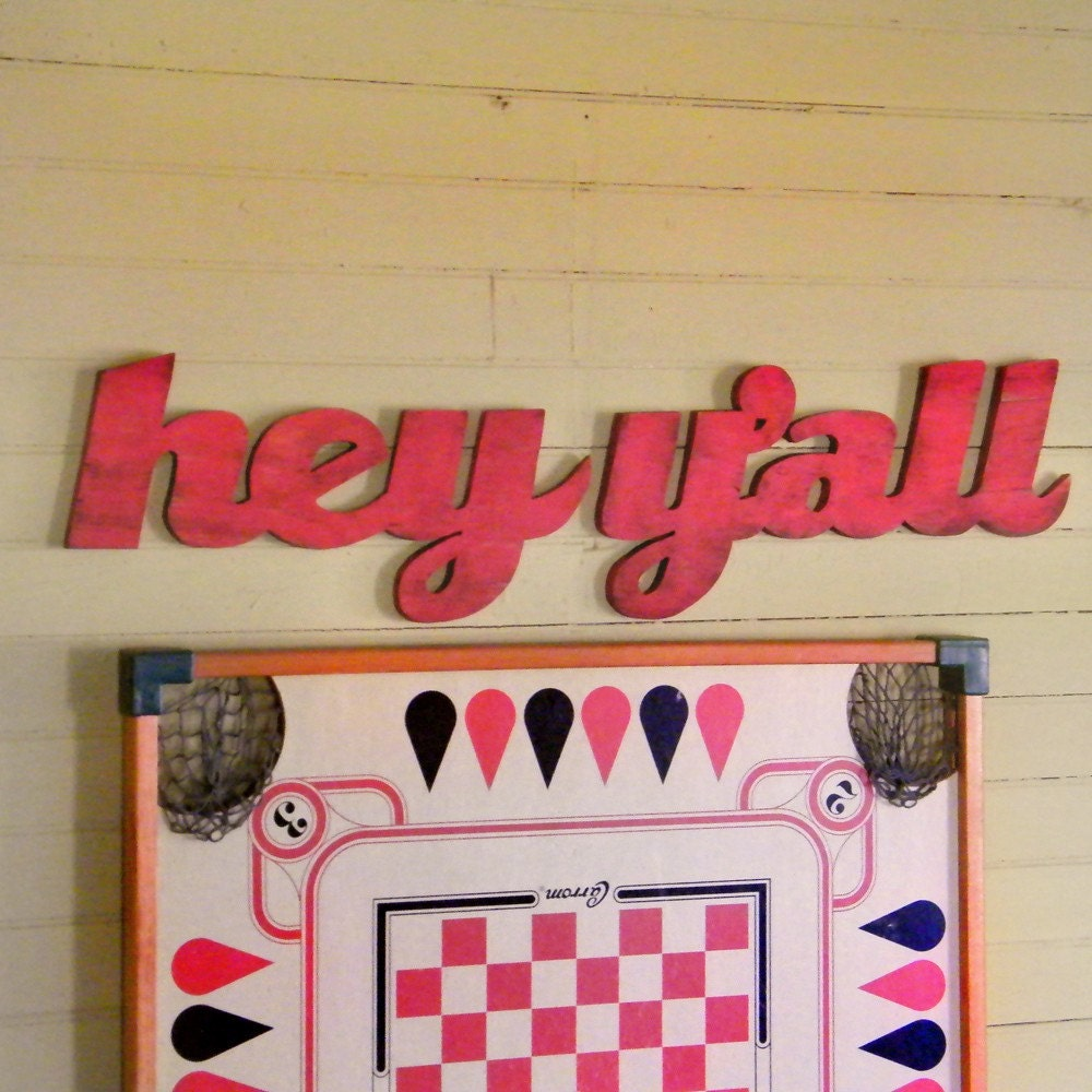 Hey y 39 all sign southern home decor southern wall decor for Southern home decor