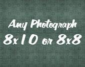 Any 8x10 or 8x8 Print