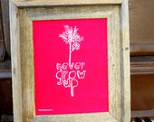 Red Never Grow Up- hand pulled screenprint 8x10 inch A3