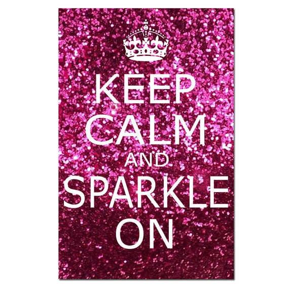 Keep Calm and Sparkle On - 13 x 19 Inspirational Popular Quote Print in Glitter Pink, Purple, Purple Pink, Blue, or Red
