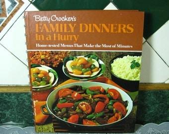 Vintage Betty Crocker's Family Dinners In a Hurry Cookbook - Betty Crocker's Cookbook - Family Dinners In a Hurry Cookbook - Betty Crocker