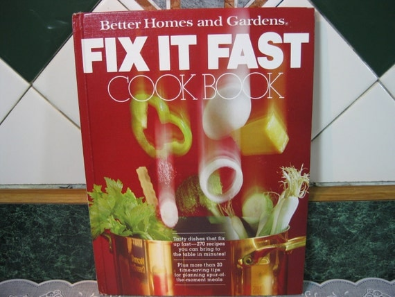 Vintage Better Homes and Gardens Fix It Fast Cook Book - Better Homes and Gardens - Cookbook - Vintage Cookbook - Better Homes and Gardens