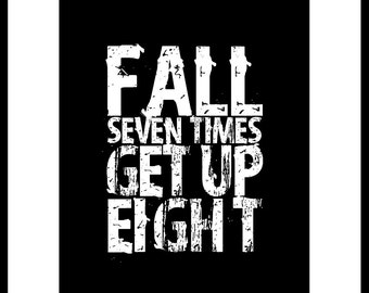 "Inspirational Quote Print ""Fall Seven Times Get Up Eight"" Japanese Proverb"