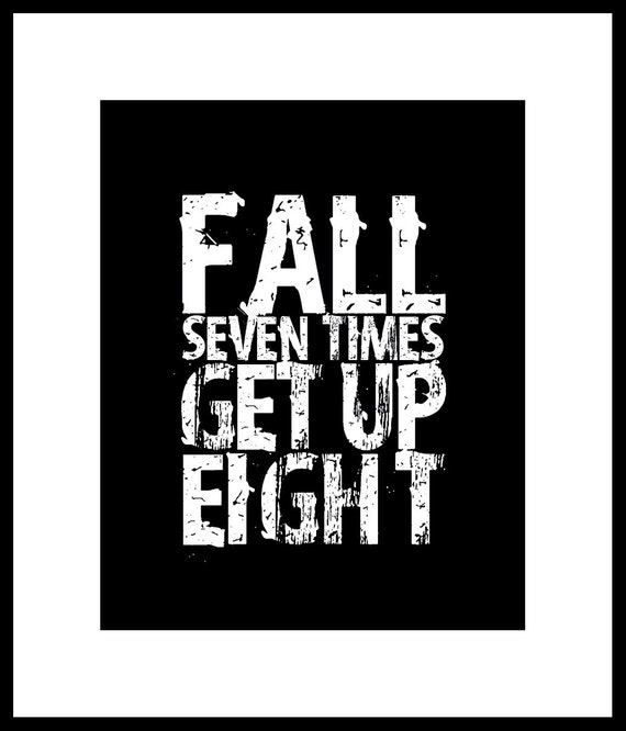 """Inspirational Quote Print """"Fall Seven Times Get Up Eight"""" Japanese Proverb"""