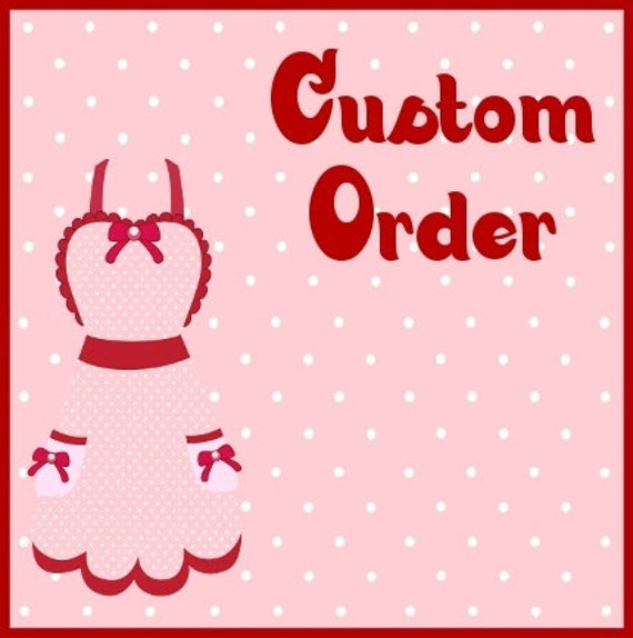 Custom order for Heather