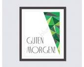 The Guten Morgen:Grün- 8x10 Art Print