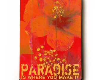 Wooden Art Sign Planked Paradise  25x34 wall decor floral tropical