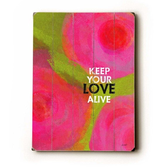 Wooden Art Sign Planked Keep Your Love Alive poppies floral pink wall decor