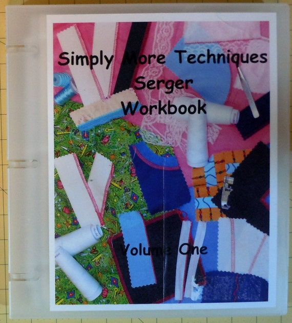 Simply More Techniques Serger Workbook, by Melinda Perone