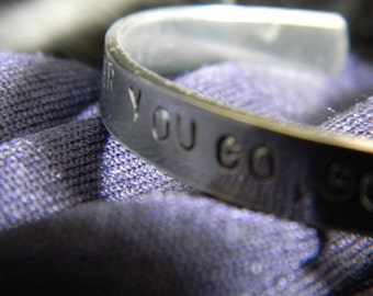 Wherever you go, go with all your heart..  Silver bangle