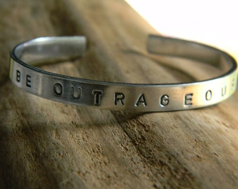 Be Outrageous, a great way to live life.  Silver handstamped braclet
