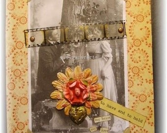 """wedding or anniversary card, mixed media collage: """"To Have And To Hold"""""""