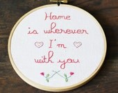 Home is wherever I'm with you Hand Embroidery