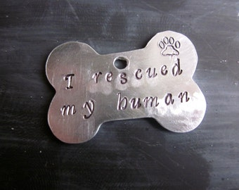 I Rescued My Human- Custom Hand Stamped Aluminum Pet Tag with Name & Phone Number on Back