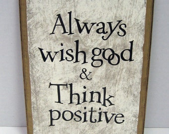 Always wish good and Think positive