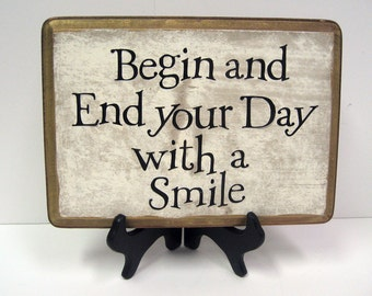 Begin and End Your Day with a Smile  7x10 plaque