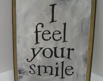 I feel your smile