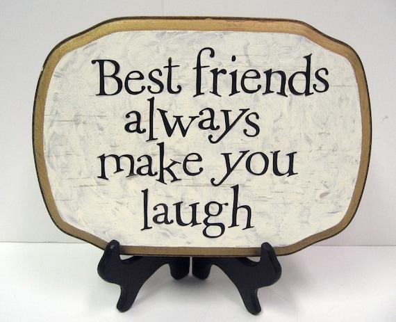 Best friends always make you laugh  7x10 plaque