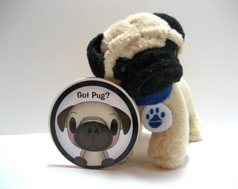 Adorable Got Pug - Wood Magnet