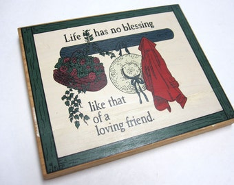 Wooden Sign Life Has No Blessing Like That Of A Loving Friend Country Chic