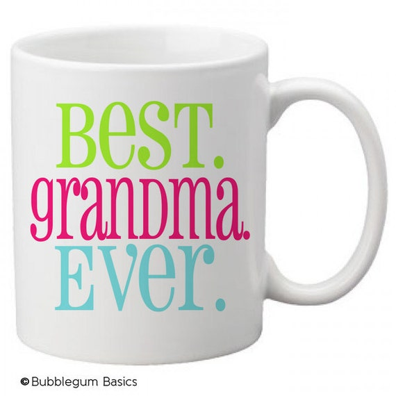 Custom coffee mug cup for kitchen or home best grandma ever Best coffee cups ever
