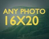 Choose Any Photo - 16x20