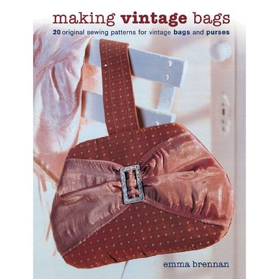 Sewing BOOK - Making Vintage Bags by Emma Brennan signed hard-cover book