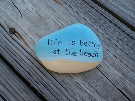 Life is Better at the Beach Hand Painted Rock Stone