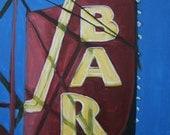 Bar Vintage Neon Sign 28 X 22 large original painting