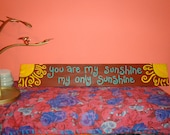 You Are My Sunshine, My Only Sunshine Handpainted wooden sign