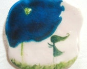 CUSTOM ORDER Come to me - Blue poppy with green heart  and litte girl Ceramic Brooch