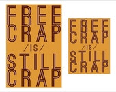 Free Crap is Still Crap sign