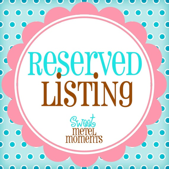Reserved Listing - For Dea