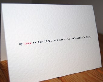 Valentine's Day card love is for life not just for Valentine's day
