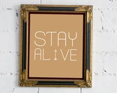 "Hunger Games ""Stay Alive"" - 8x10 Print - FREE SHIPPING"