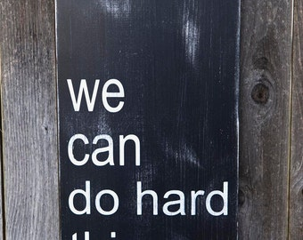 NEW - We Can Do Hard Things Typography Sign - Black and White - Solid Wood Subway Art - Distressed - Pick Your Own Colors