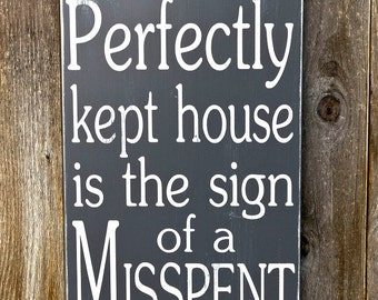 A Perfectly Kept House....Misspent life - Subway Art Sign