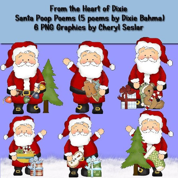 Santa Poop Poems and Graphics (5 Santa Poo Poems by Dixie Bahma6 PNG ...: https://www.etsy.com/listing/87649976/santa-poop-poems-and-graphics...