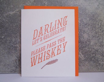 Darling Lets Celebrate -  Whiskey - Letterpress - valentine's day card - birthday - milestone - fun - bar - booze - valentine