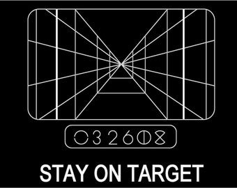 Star Wars Funny T Shirt - Stay On Target - Trench - Free Shipping