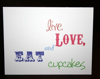 Live, Love, and Eat Cupcakes - printable greeting card