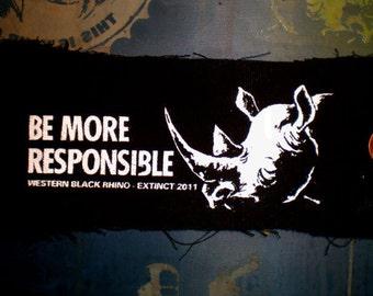 BE MORE RESPONSIBLE Black Rhino Screenprinted Patch